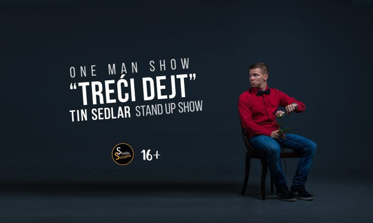 Treći dejt Tin Sedlar One man show